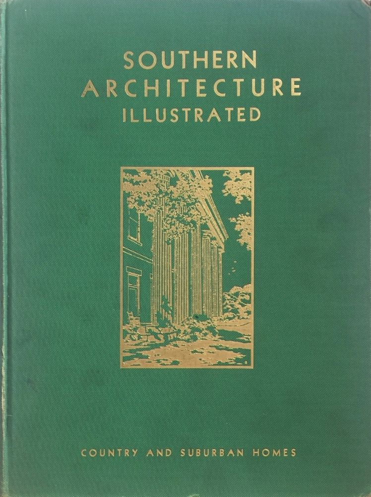 Southern Architecture Illustrated. LEWIS E. CROOK.