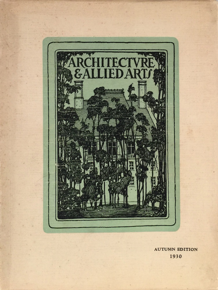 Architecture and Allied Arts: Exclusively Pictorial: Autumn Edition 1930. BENJAMIN F. CLARK.