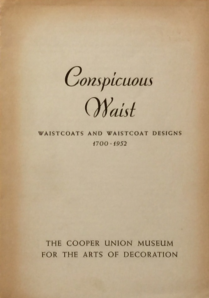 Conspicuous Waist: Waistcoats and Waistcoat Designs 1700-1952. EVERETT P. LESLEY, JR., WILLIAM OSMUN.
