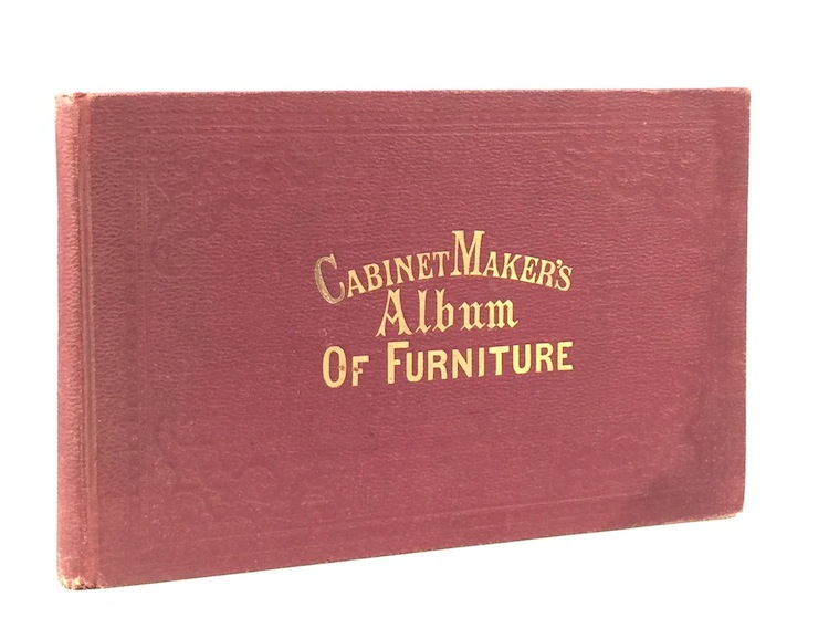 Cabinet Maker's Album of Furniture; Comprising a Collection of Designs for the Newest and Most Elegant Styles of Furniture. HENRY CAREY BAIRD.