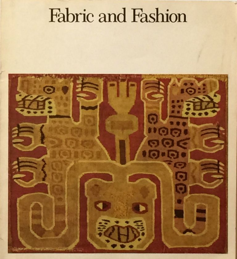 Fabric and Fashion: Twenty Years of Costume Council Gifts. MARY HUNT KAHLENBERG.
