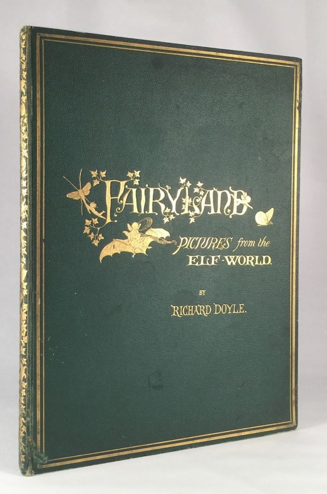 In Fairyland: A Series of Pictures from the Elf-World. RICHARD DOYLE.