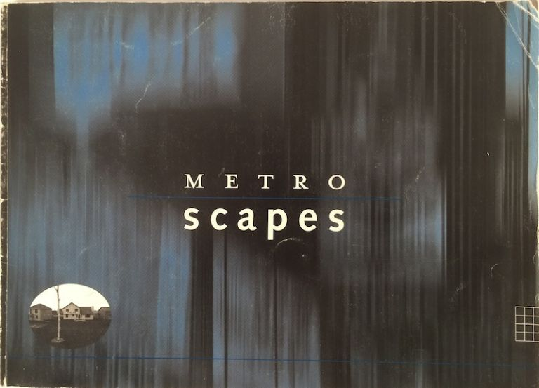 Metroscapes: The Minneapolis Gateway Photographs of Jerome Liebling and Robert Wilcox and Suburban Landscapes of the Twin Cities an. Robert Silberman, Robert Wilcox, Colleen J. Sheehy.