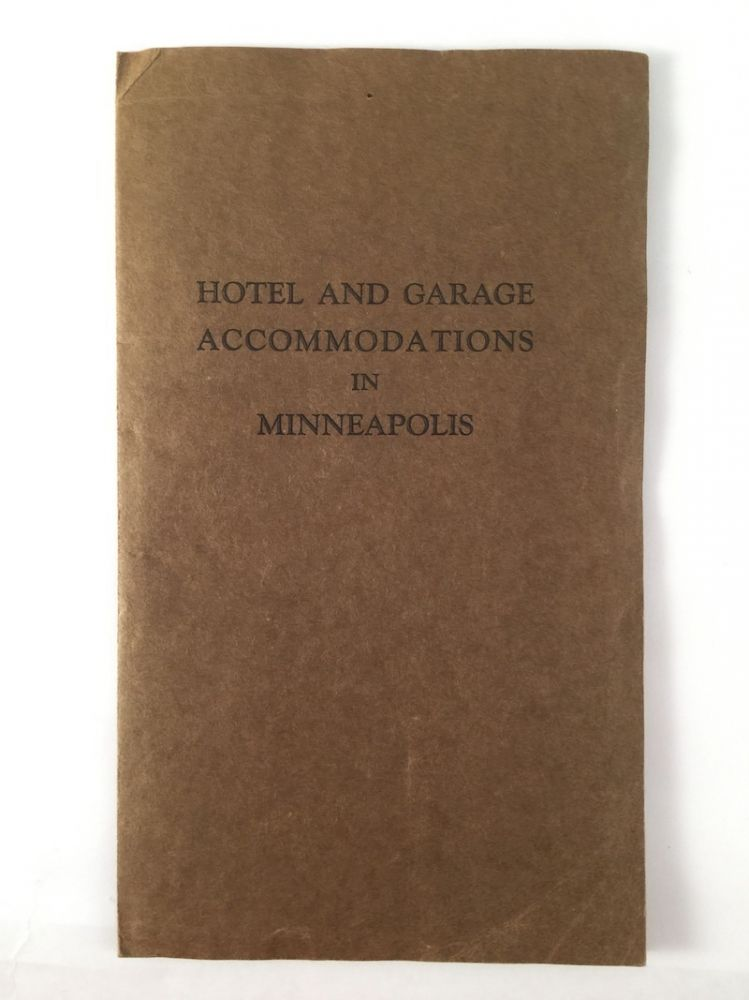 Hotel and Garage Accommodations in Minneapolis. MORRIS T. BAKER CO.