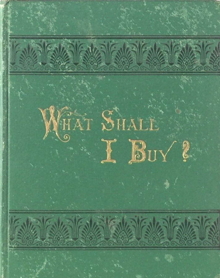 What Shall I Buy for a Present: A Manual. T. AND SON STEELE.