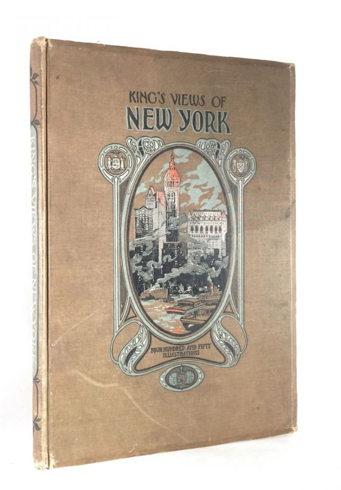King's Views of New York: Four Hundred and Fifty Illustrations. MOSES KING.