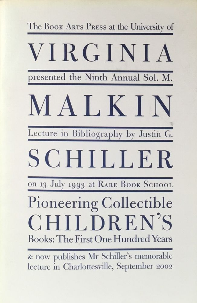 Pioneering Collectible Children's Books The First One Hundred Years. JUSTIN SCHILLER.