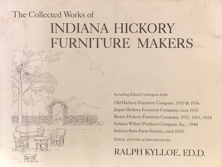 The Colleted Works of Indiana Hickory Furniture Makers. RALPH KYLLOE.