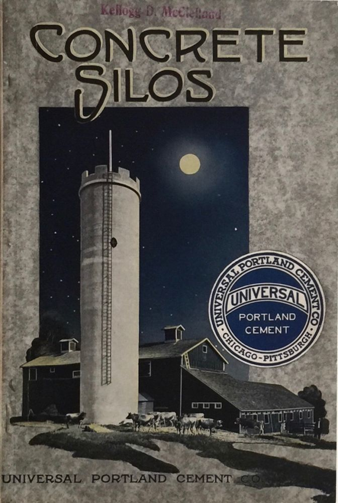 Concrete Silos: A Booklet of Practical Information for the Farmer and Rural Contractor. UNIVERAL PORTLAND CEMENT CO.