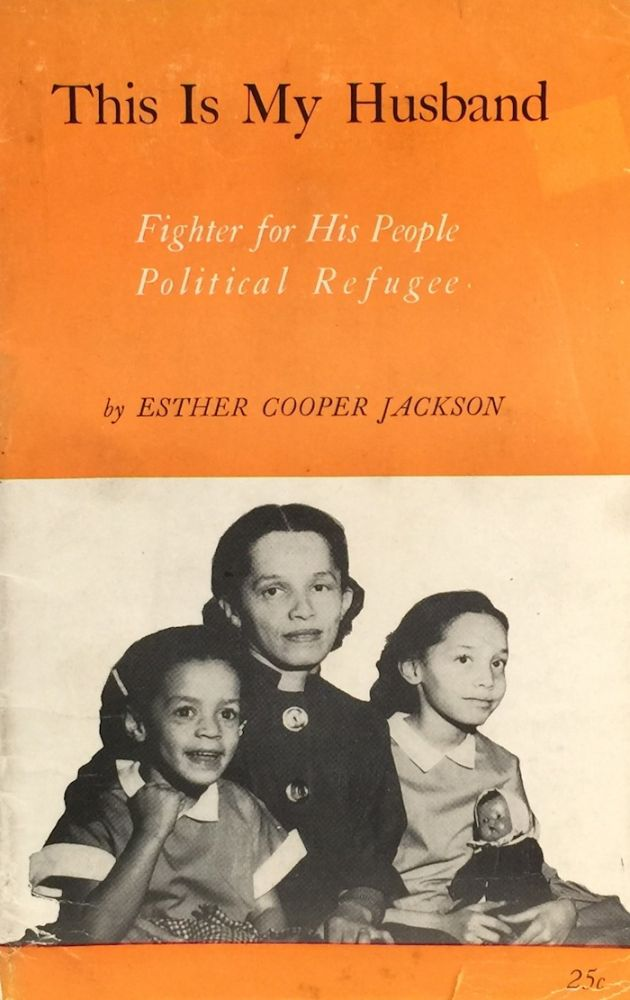 This is My Husband: Fighter for His People-- Political Refugee. ESTHER COOPER JACKSON.