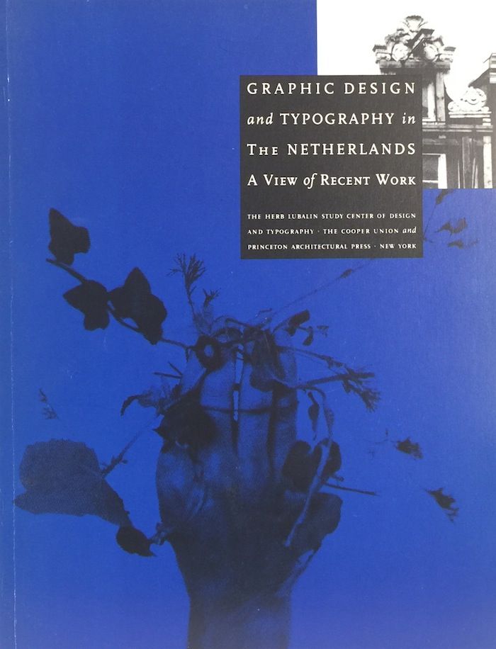Graphic Design and Typography in the Netherlands: A View of Recent Work (Writing/Culture Monograph VI). ELLEN LUPTON, ed.