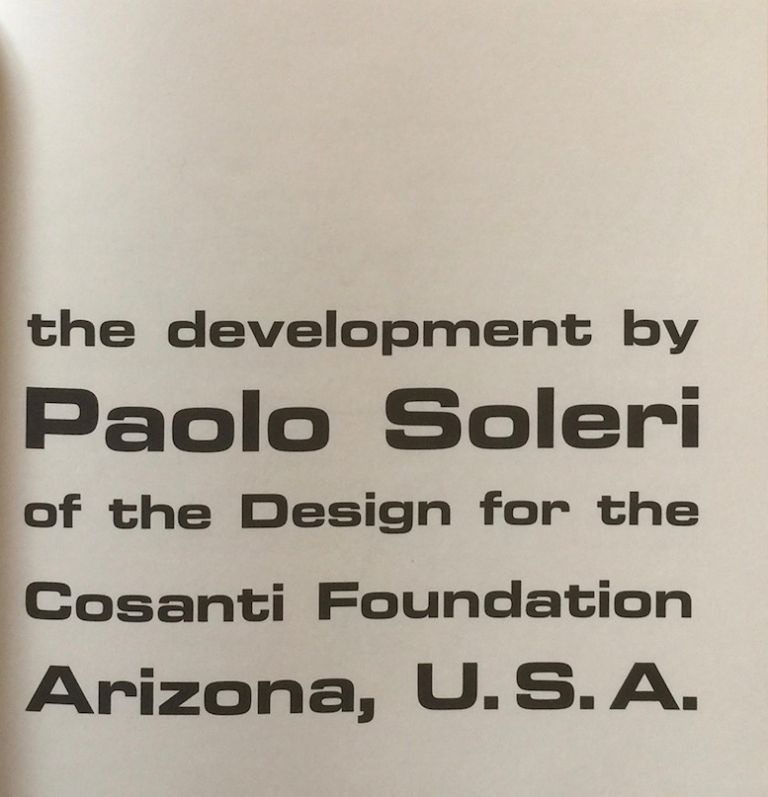 The Development By Paolo Soleri of the Design for Cosanti Foundation Arizona, U.S.A. KELLER SMITH, JR., REYHAN TANSEL.