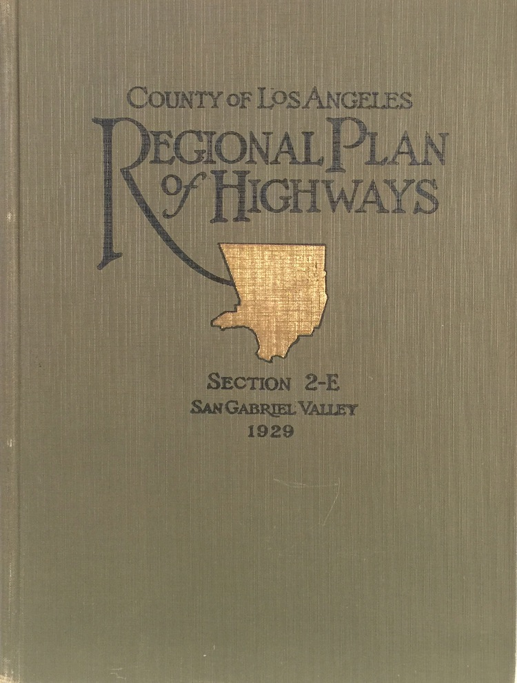 A Comprehensive Report on the Regional Plan of Highways: Section 2-E San Gabriel Valley. REGIONAL PLANNING COMMISSION COUNTY OF LOS ANGELES.