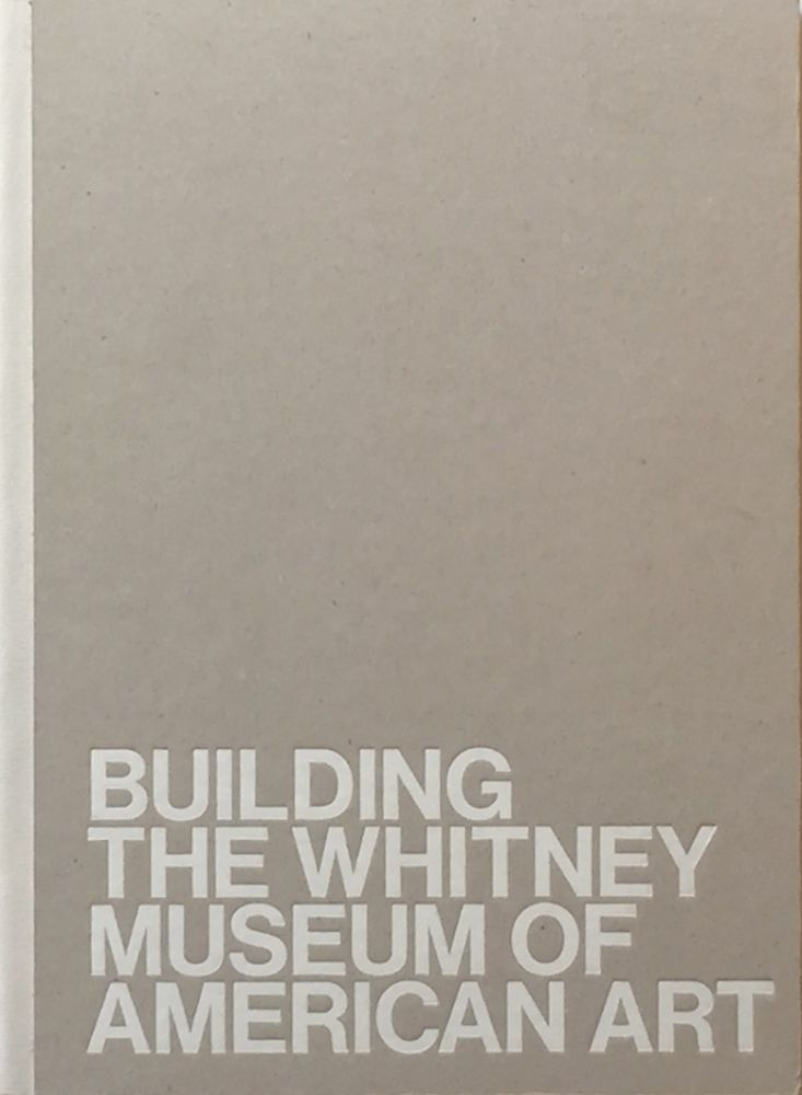 Building the Whitney Museum of American Art. PIANO, SARAH MCFADDEN.