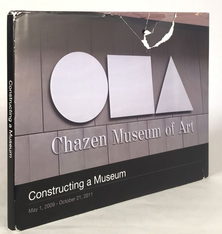 Constructing a Museum: May 1, 2009 - October 21, 2011. WEESE, CHAZEN MUSEUM OF ART.