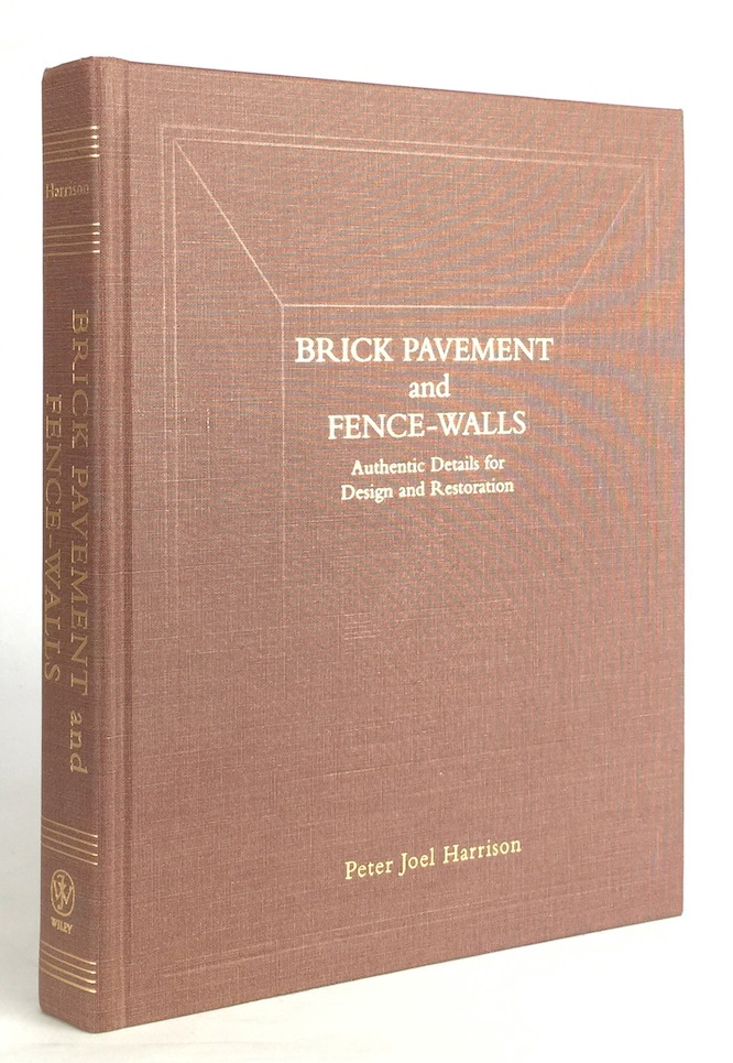 Brick Pavement: The Architects and Builders Companion Demonstrating the Most Valuable Designs of Brick, etc. PETER JOEL HARRISON.