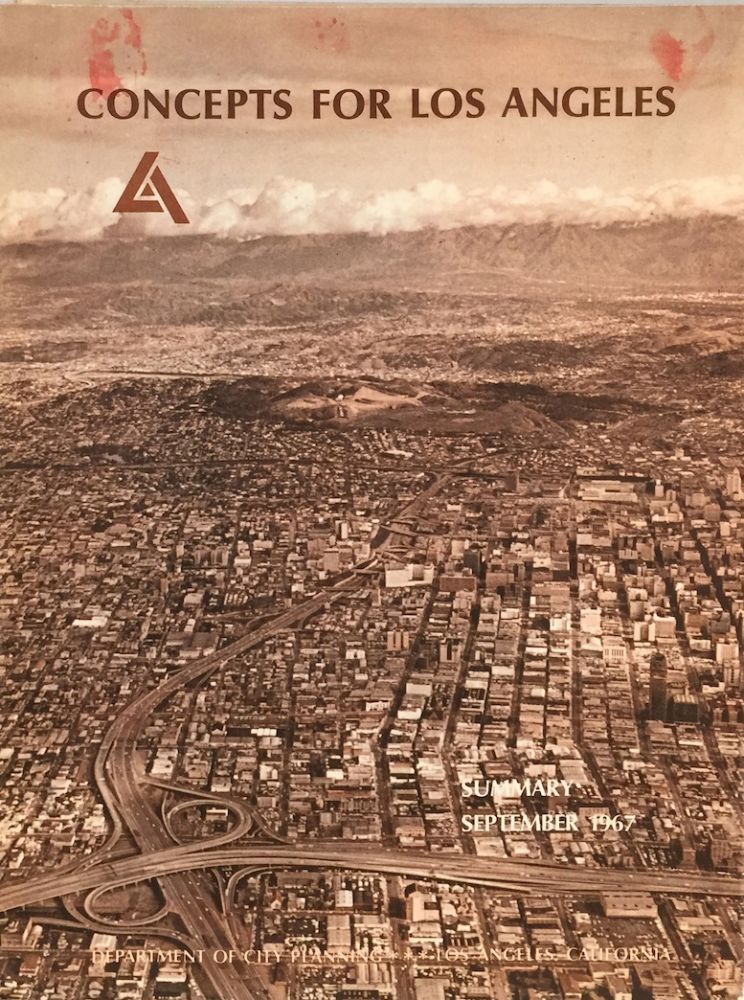 Concepts for Los Angeles: Summary September 1967. LA DEPT. CITY PLANNING.