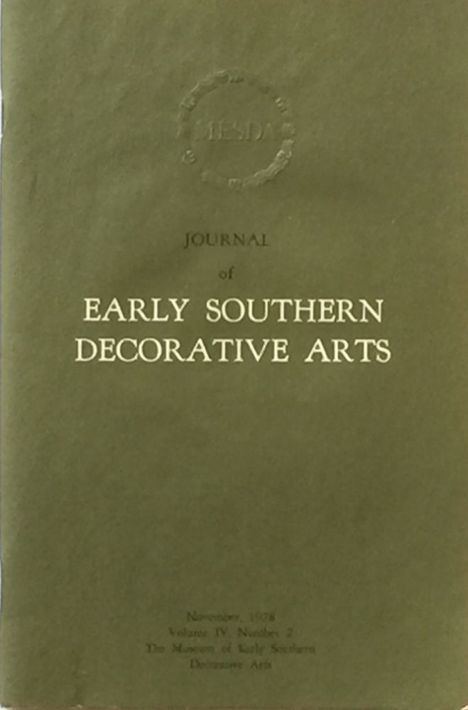 Journal of Early Southern Decorative Arts, November, 1978. DOROTHY WELKER.