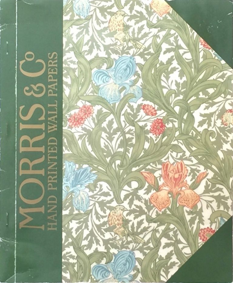 Morris & Co. Hand Printed Wall Papers. SANDERSON / MORRIS.