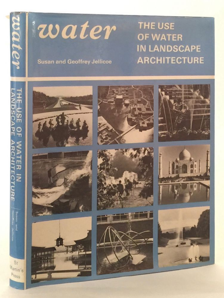 Water: The Use of Water in Landscape Architecture. GEOFFREY JELLICOE, SUSAN.