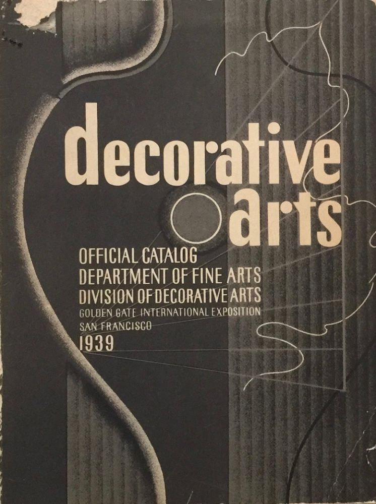 Decorative Arts: Official Catalog Division of Decorative Arts Golden Gate International Exposition San Francisco 1939. DOROTHY WRIGHT LIEBES.