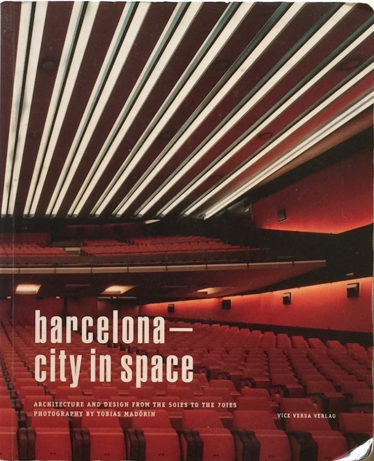 BARCELONA CITY IN SPACE: Architecture and Design from the 50's to the 70's. LURKER GRAND.
