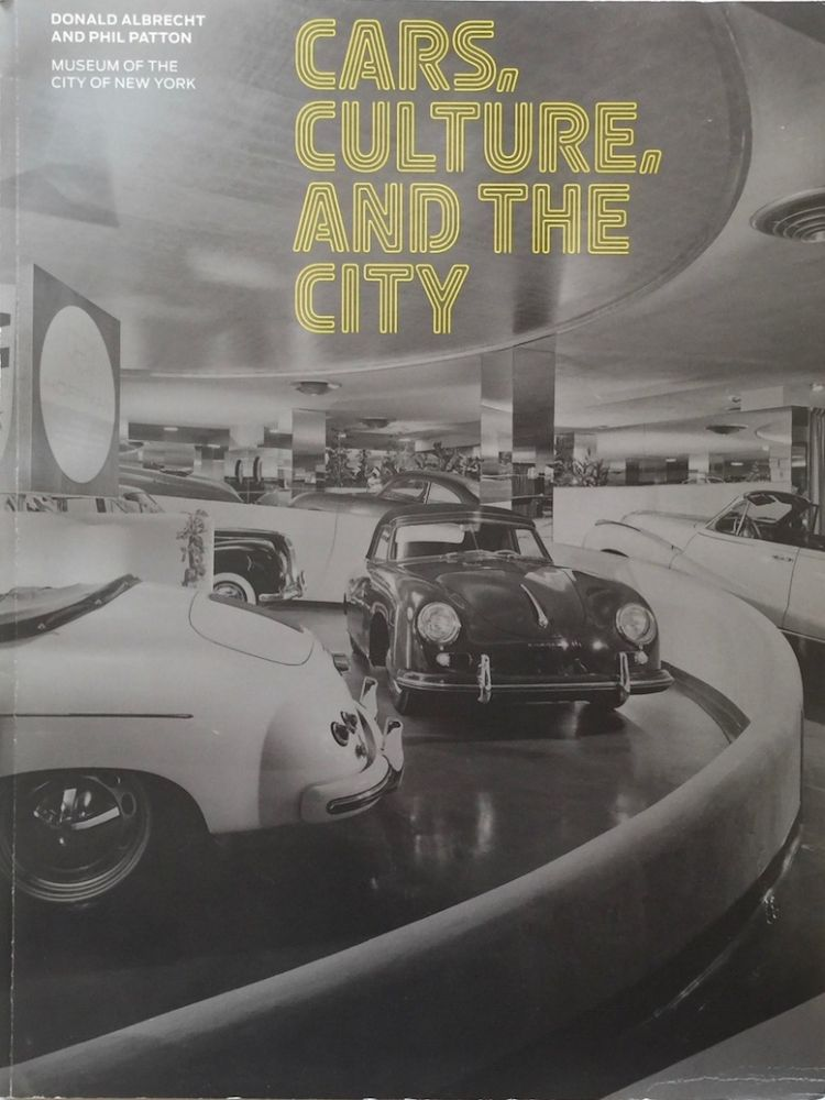 Cars, Culture, and the City. DONALD ALBRECHT, PHIL PATTON.