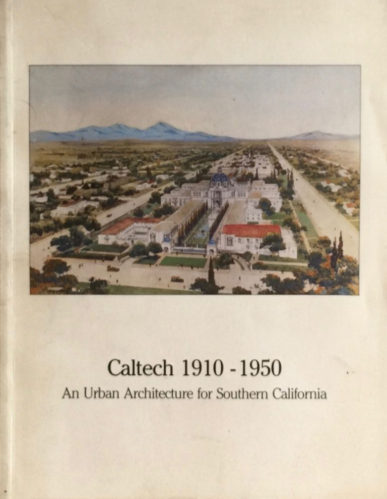 Caltech 1910-1950: An Urban Architecture for Southern California. GIOVANNI OLIVER, CLEAR.