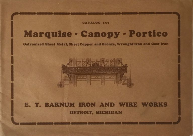 Catalog 659: Marquise - Canopy - Portico Galvanized Sheet Metal, Sheet Copper and Bronze, Wrought Iron and Cast Iron. BARNUM IRON AND WIRE WORKS.