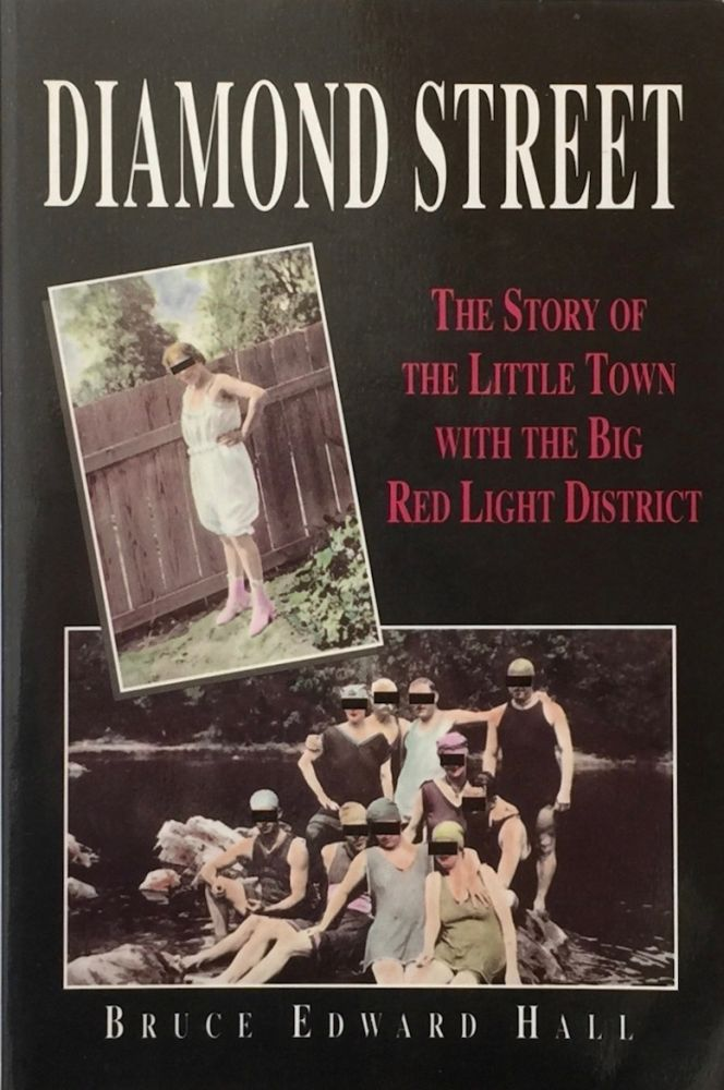 Diamond Street: The Story of the Little Town With the Big Red Light District. Bruce Edward Hall.