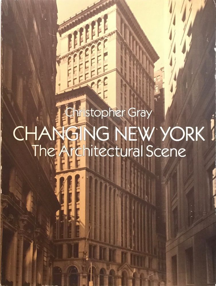 Changing New York: The Architectural Scene (Dover Books on Architecture). Christopher Gray.