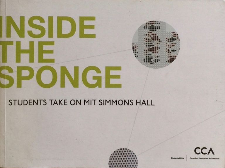 Inside the Sponge: Students Take On MIT Simmons Hall. HOLL, CARLO RATTI, TALIA DORSEY.