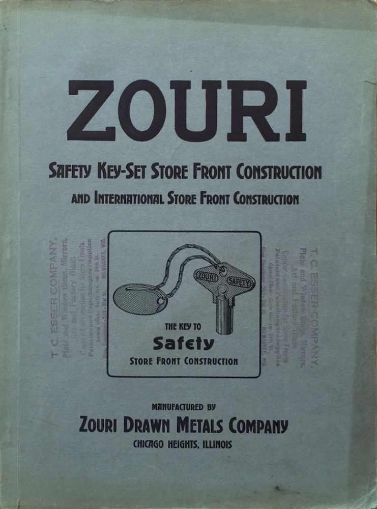 A Complete Catalog of Zouri Safety Key-Set Store Front Construction and International Store Front Construction. ZOURI DRAWN METALS CO.
