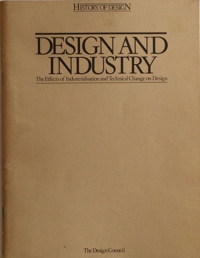 Design and Industry: The Effects of Industrialisation and Technical Change on Design. NICOLA HAMILTON, ed.