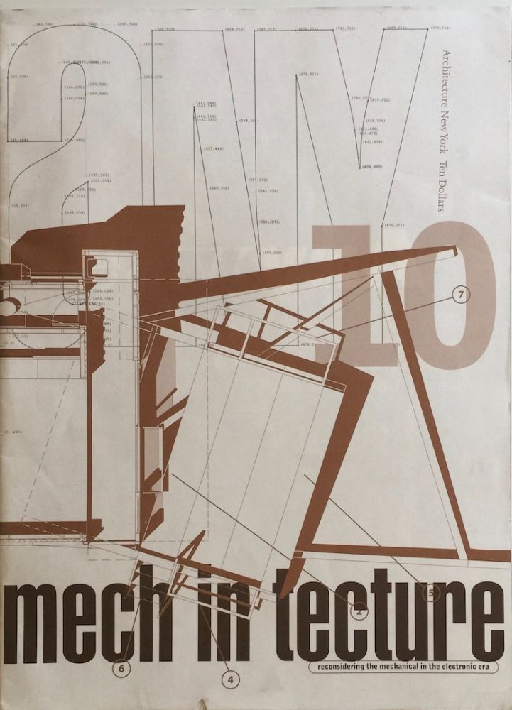 Architecture New York: Mech in Tecture / Reconsidering the Mechanical in the Electronic Era. CYNTHIA DAVIDSON.