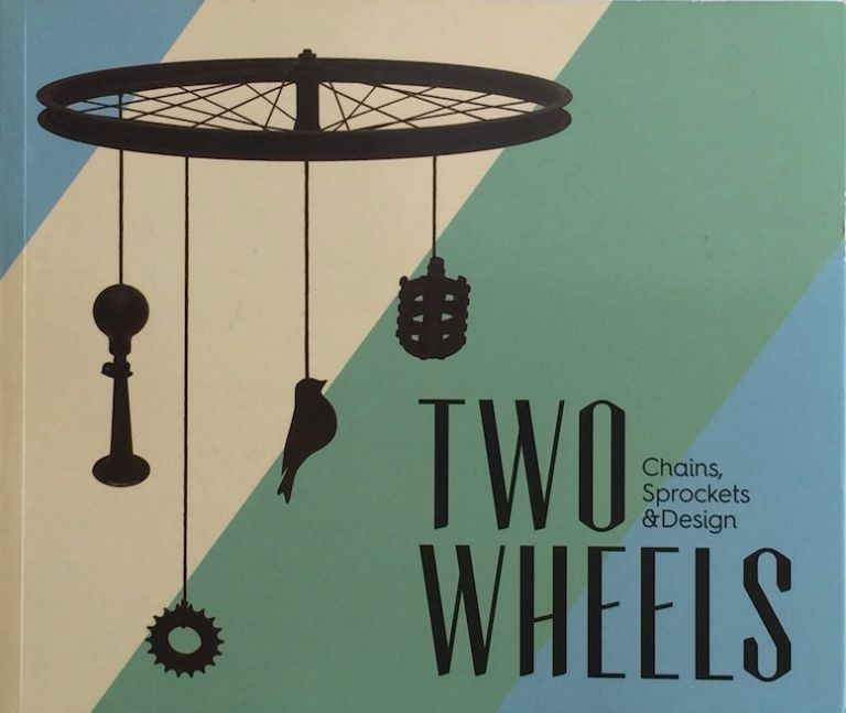 Two Wheels: Chains, Sprockets and Design. ANNA BLANCO.