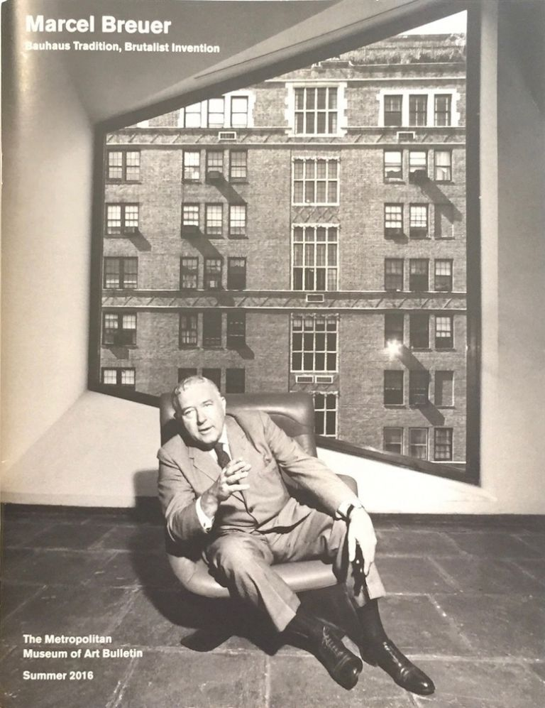 Marcel Breuer: Bauhaus Tradition, Brutalist Invention. BARRY BERGDOLL.