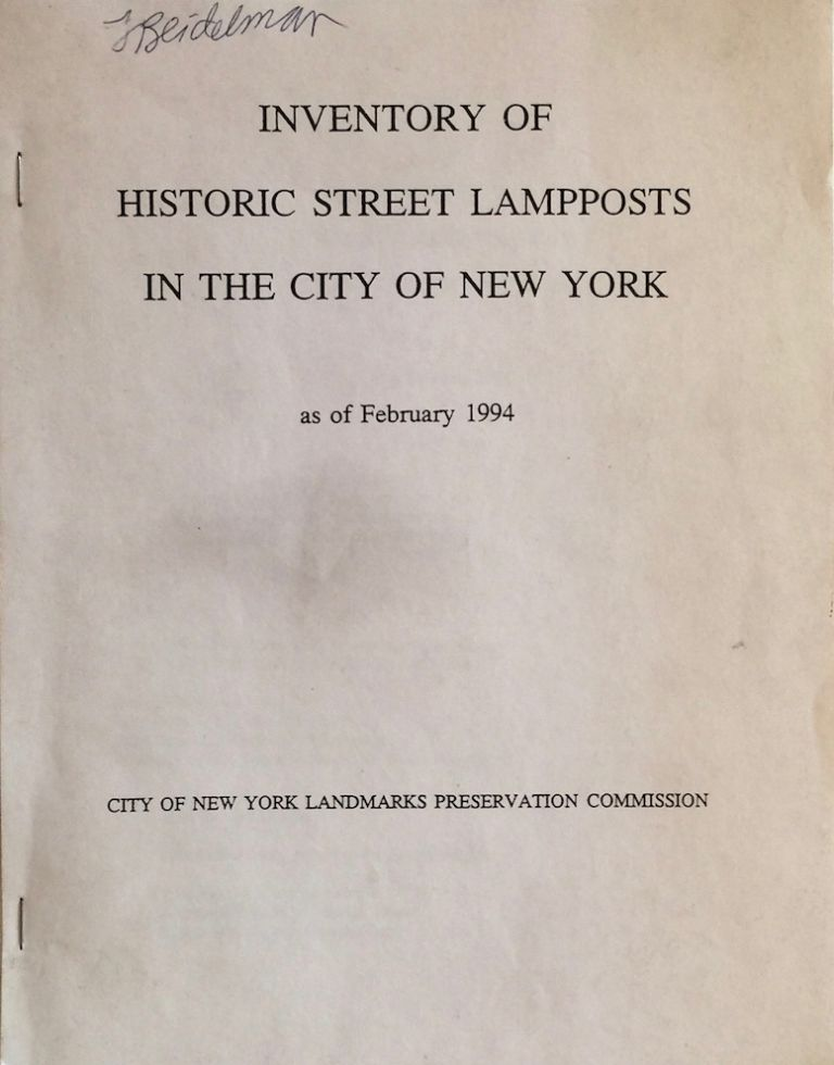 Inventory of Historic Street Lampposts in the City of New York as of February 1994. CITY OF NEW YORK LANDMARKS PRESERVATION COMMISSION.