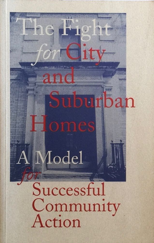 The Fight for City and Suburban Homes: A Model for Successful Community Action. ANNE ASHBY GILBERT.