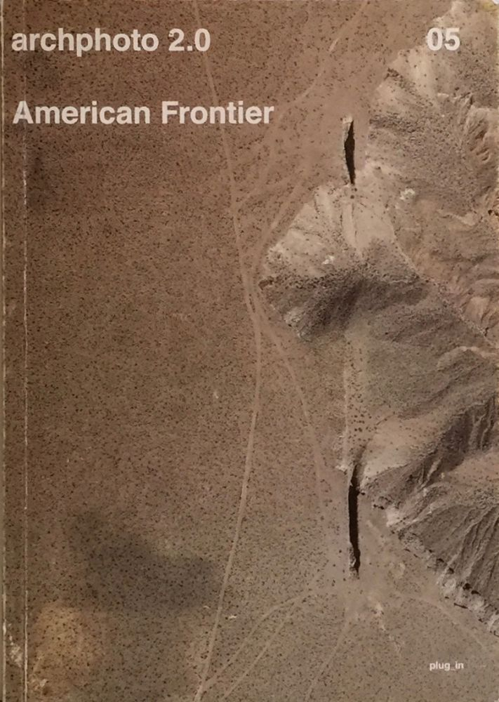 archphoto 2.0: American Frontier - Issue 05-2015. EMANUELE PICCARDO.