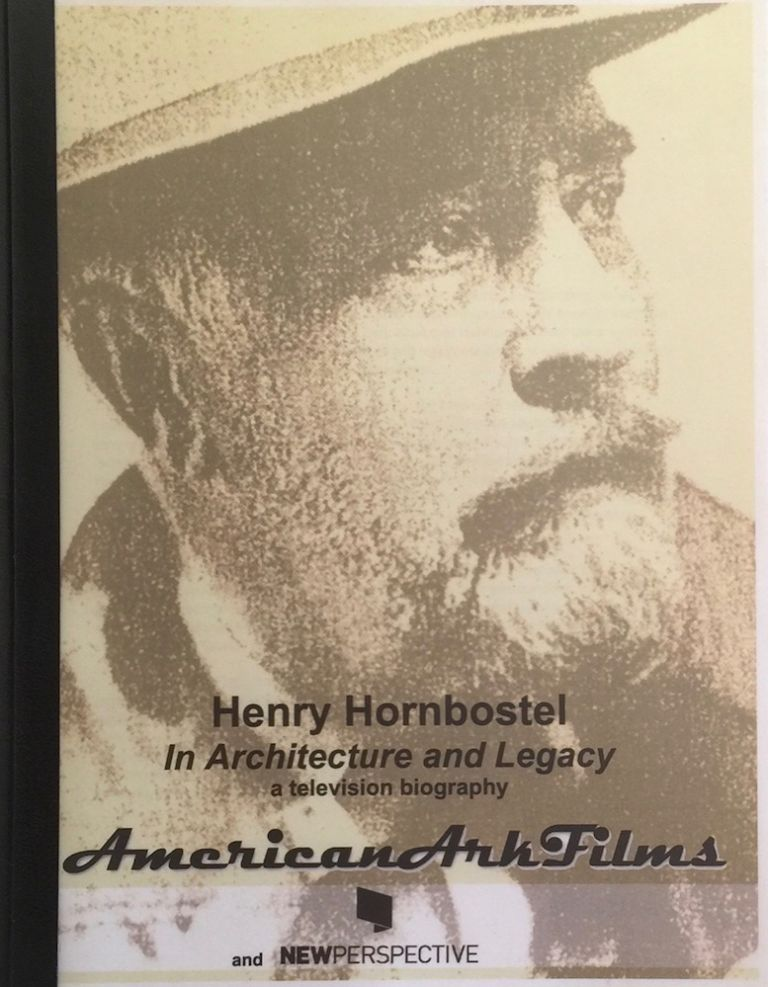 Henry Hornbostel in Architecture and Legacy: A Television Biography. HORNBOSTEL, LEN CARIC.