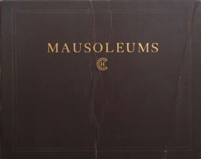 Exterior and Interior Views of Mausoleums: Also, an Addenda Illustrating Some of the Orders of Architecture and a Brief Glossary of Architectural Terms. CHARLES H. GALL, WILLIAM F.