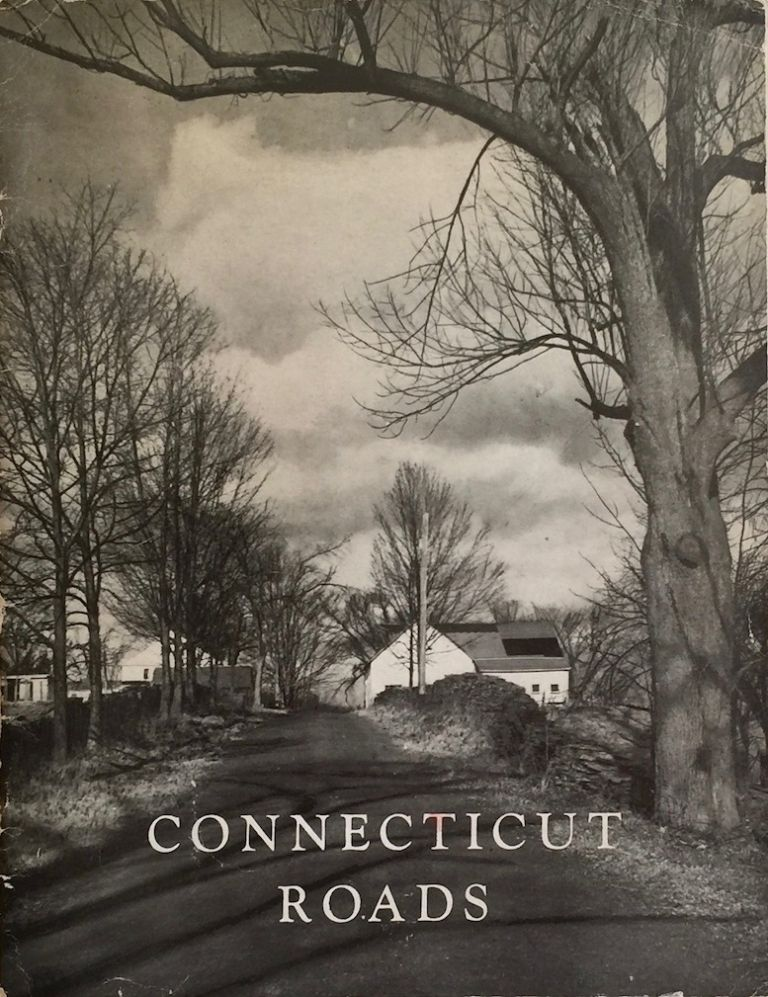 Connecticut Roads: A Report of the Bureau of Highway Planning Studies. CONNECTICUT STATE HIGHWAY DEPARTMENT.