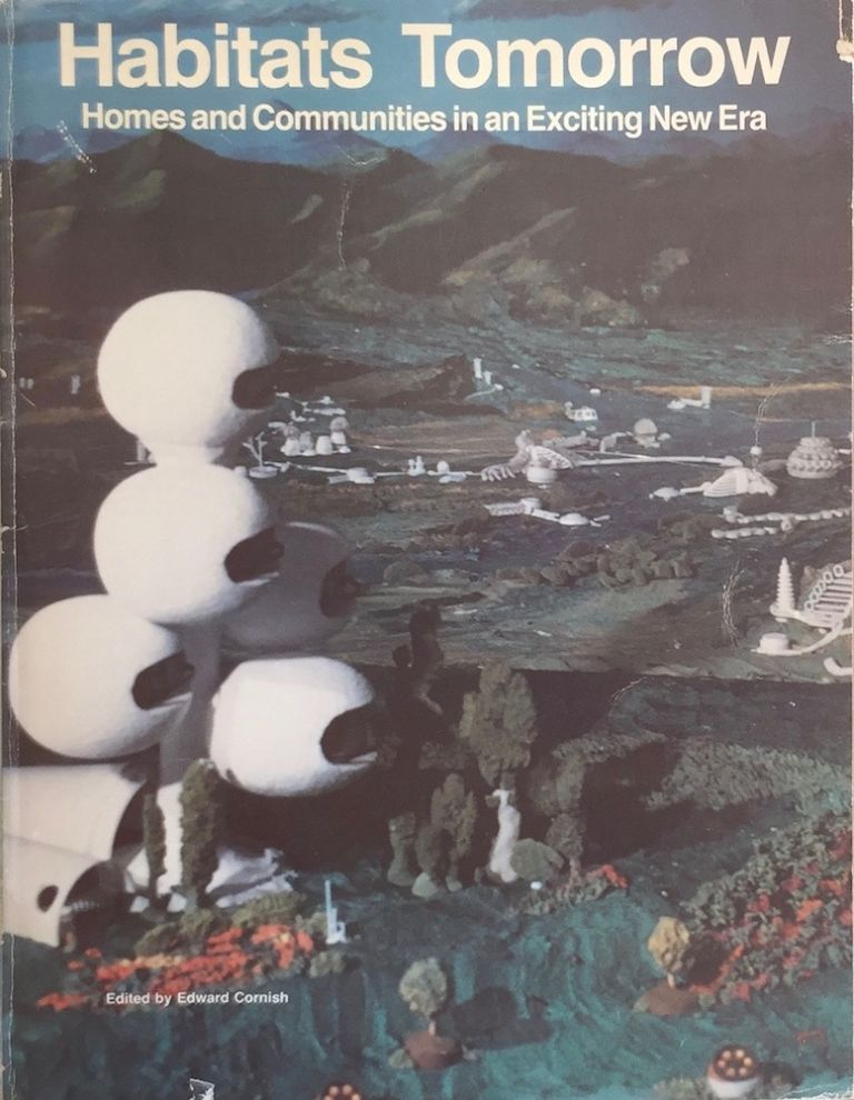 Habitats Tomorrow: Homes and Communities in an Exciting New Era. EDWARD CORNISH, ed.