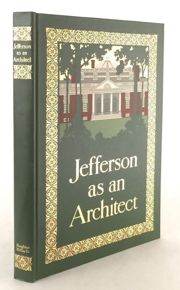 Thomas Jefferson as an Architect and a Designer of Landscapes. WILLIAM ALEXANDER LAMBETH, WARREN H. MANNING.