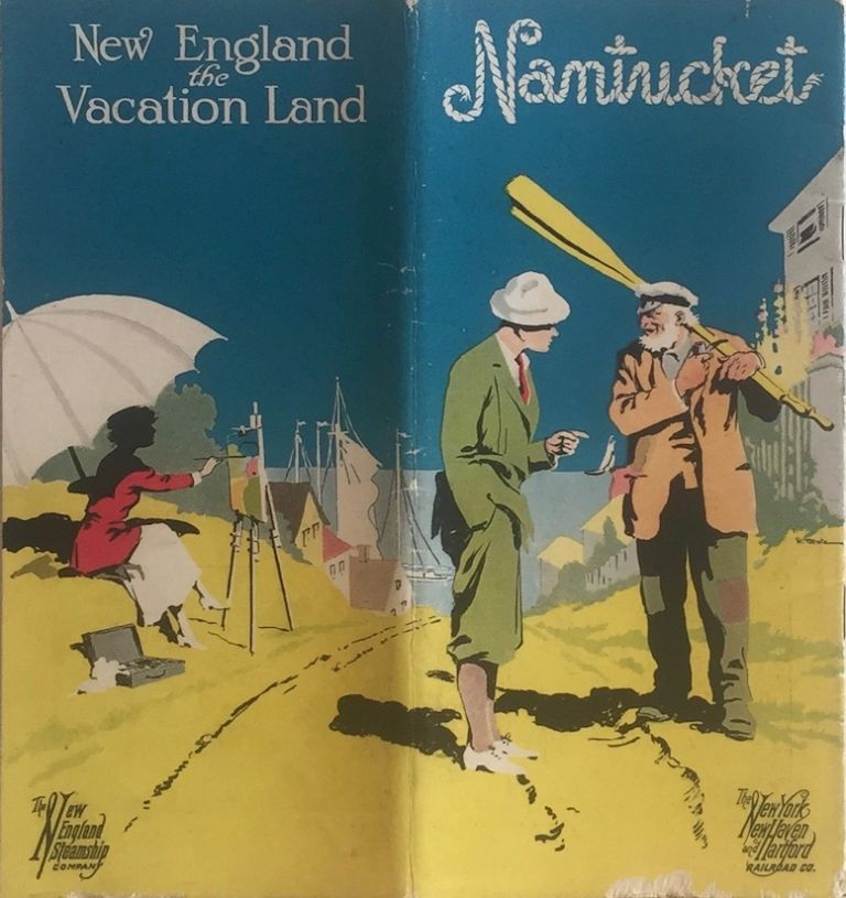 Nantucket: New England the Vacationland. NEW YORK NEW HAVEN RAILROAD/NEW ENGLAND STEAMSHIP CO.