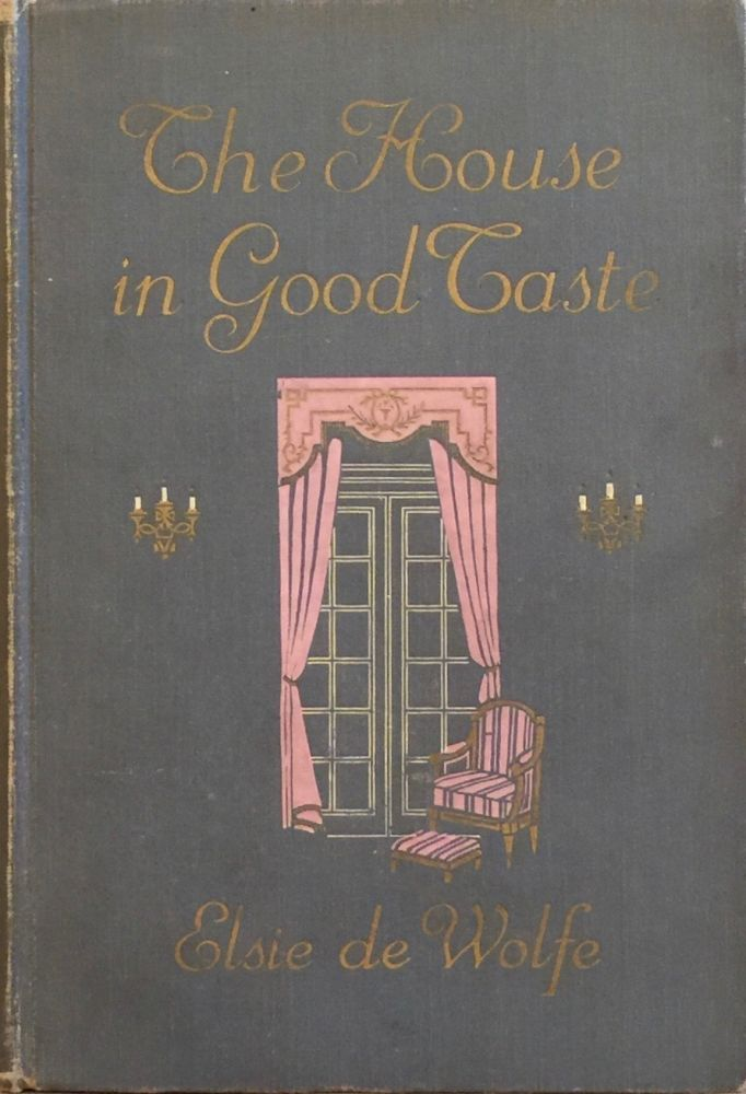 The House in Good Taste. ELSIE DE WOLFE.