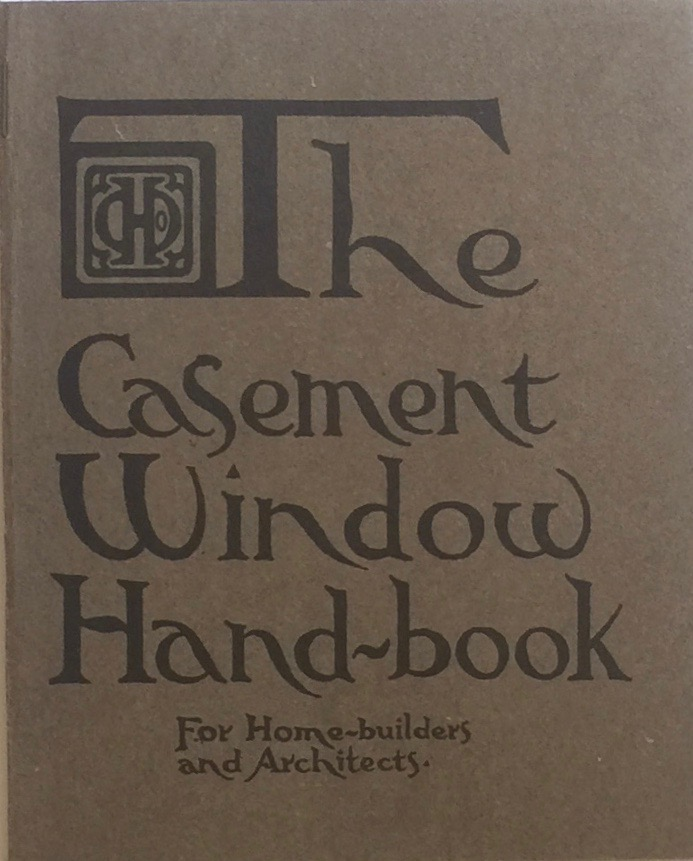 The Casement Window Hand-Book: For Architects and Home Builders. CASEMENT HARDWARE COMPANY.