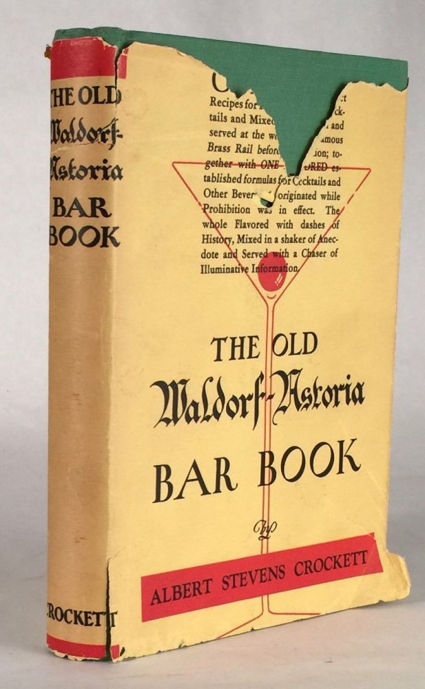 The Old Waldorf-Astoria Bar Book: With Amendments Due to the Repeal of the XVIIIth. ALBERT S. CROCKETT.