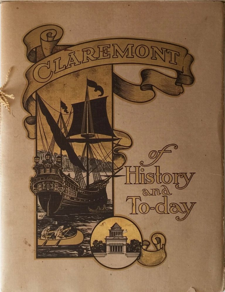 Claremont of History and To-day: Illustrating Various Incidents and Places Round About Historic Claremont Claremont Heights Riverside Drive, New York City. ANONYMOUS.